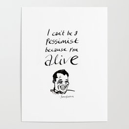 """James Baldwin Inspirational Quote """"I'm Alive"""" Poster"""
