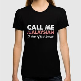 Call Me Malaysian I Love Nasi Lemak   Distressed Foodie Favorite Food Vintage Gift Idea T-shirt