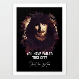 You Have Failed This City - The ARROW Art Print