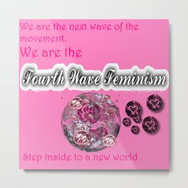 We Are the Fourth-Wave Feminism Metal Print