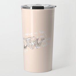 for whatever we lose... Travel Mug
