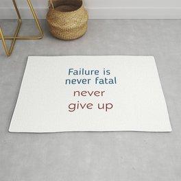 Failure is never fatal Rug