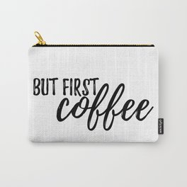 But First, Coffee #society6 Carry-All Pouch