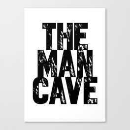The Man Cave (black text on white) Canvas Print