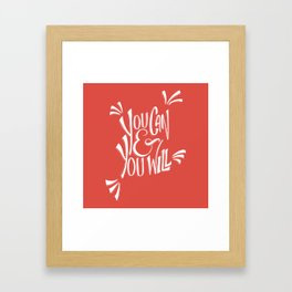 You can and you will (Fiesta) Framed Art Print