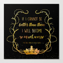 Bookish Quote The Cruel Prince Holly Black Canvas Print