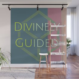 I am divinely guided since 1978 Wall Mural