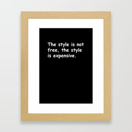 The style is not free Framed Art Print