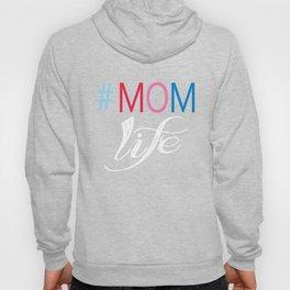 Hashtag Mom Life  Hoody