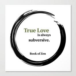 Motivational Zen Love Quote Canvas Print