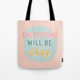 everything will be okay. Tote Bag