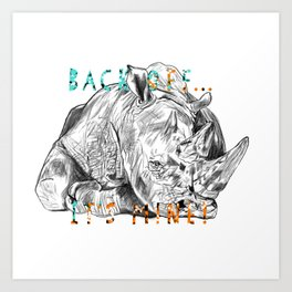 Rhino, Back off... It's Mine! Save the horn, project. Art Print