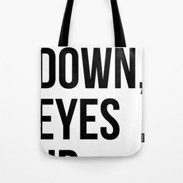 Heels Down, Eyes Up Tote Bag