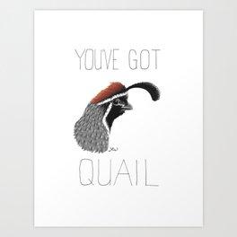 You've Got Quail (Gambel's Quail) Art Print