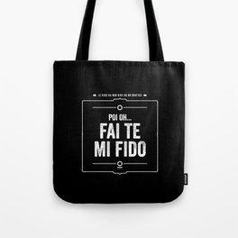 """Mug - """"fai te mi fido"""" + """"ci metti un minuto"""" - italiano Tote Bag"""
