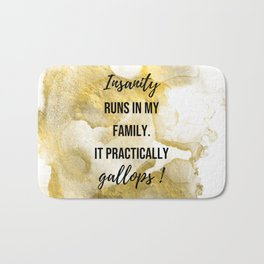 Insanity runs in my family. - Movie quote collection Bath Mat