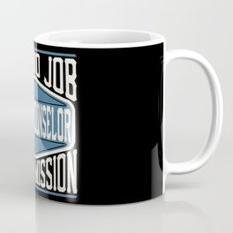 School Counselor  - It Is No Job, It Is A Mission Coffee Mug