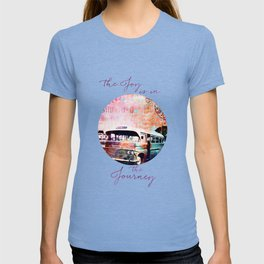 The Joy is in the Journey T-shirt