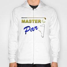 Master of The Par Hoody