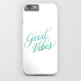 Good Vibes Positive Motivation Quote Calligraphy Designs iPhone Case