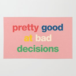 Pretty good at bad decisions Rug