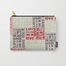 LOVE ME Tyography Print-Wedding, Valetines Day, Love Carry-All Pouch
