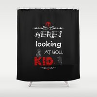 casablanca Shower Curtains featuring Here's looking at you, kid. by Siriusreno