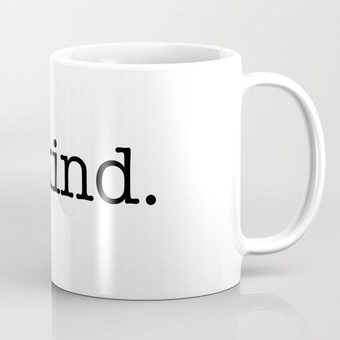 be kind large print Coffee Mug