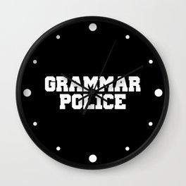 Grammar Police Funny Quote Wall Clock