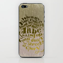 Kicking up gold dust on the streets of glory iPhone Skin