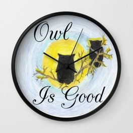Owl Is Good Wall Clock