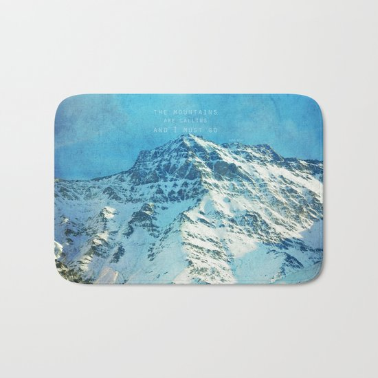 Adventure. The mountains are calling, and I must go. John Muir. Bath Mat