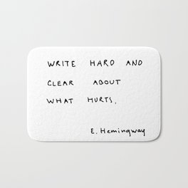 Write hard and clear about what hurts Bath Mat
