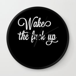 Wake the Fuck Up Wall Clock