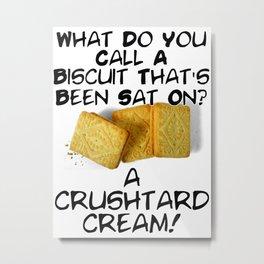 Crushtard Cream Pun Metal Print