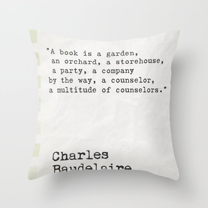 Charles Baudelaire Quote About Books Throw Pillow By Wildpaperzero Awesome Storehouse Decorative Pillows