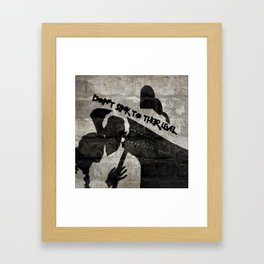 Don't Sink To Their Level Framed Art Print