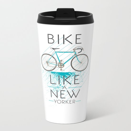Bike like a new yorker Metal Travel Mug