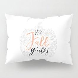 It's Fall Y'all! Pillow Sham