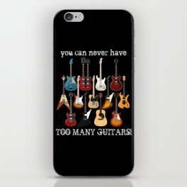 You Can Never Have Too Many Guitars! iPhone Skin