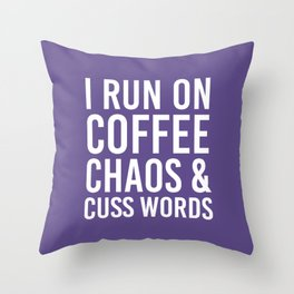 I Run On Coffee, Chaos & Cuss Words (Ultra Violet) Throw Pillow