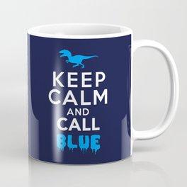 Keep Calm and Call Blue   Jurassic Raptor Dinosaur Coffee Mug