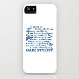 I am a Hair Stylist iPhone Case