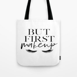 BUT FIRST MAKEUP, Wake Up And Makeup,Salon Decor,Salon Decal,Fashion Print,Lashes Decor,Makeup Decor Tote Bag