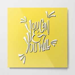 You can and you will (Buttercup) Metal Print