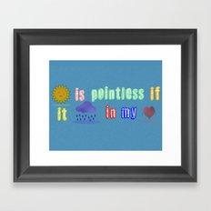 Sunshine is pointless Framed Art Print