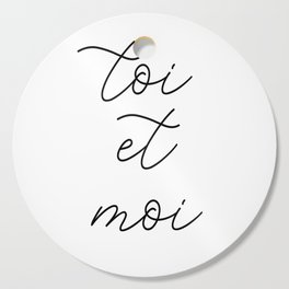 toi et moi, you and me Cutting Board