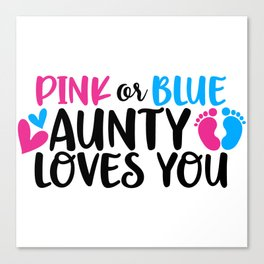 Pin or blue aunty loves you Canvas Print