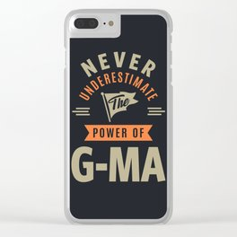 Never Underestimate G-Ma Clear iPhone Case
