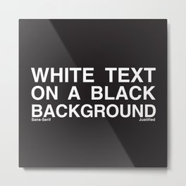 White Text Black Background Metal Print